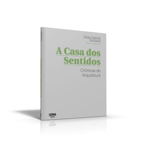 A Casa dos Sentidos – Sérgio Fazenda Rodrigues