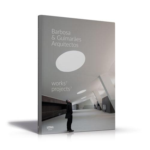 Barbosa & Guimarães, 7 obras 7 projetos, 7 works 7 projects