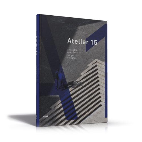 Atelier 15 – Alexandre Alves Costa , Sergio Fernandez