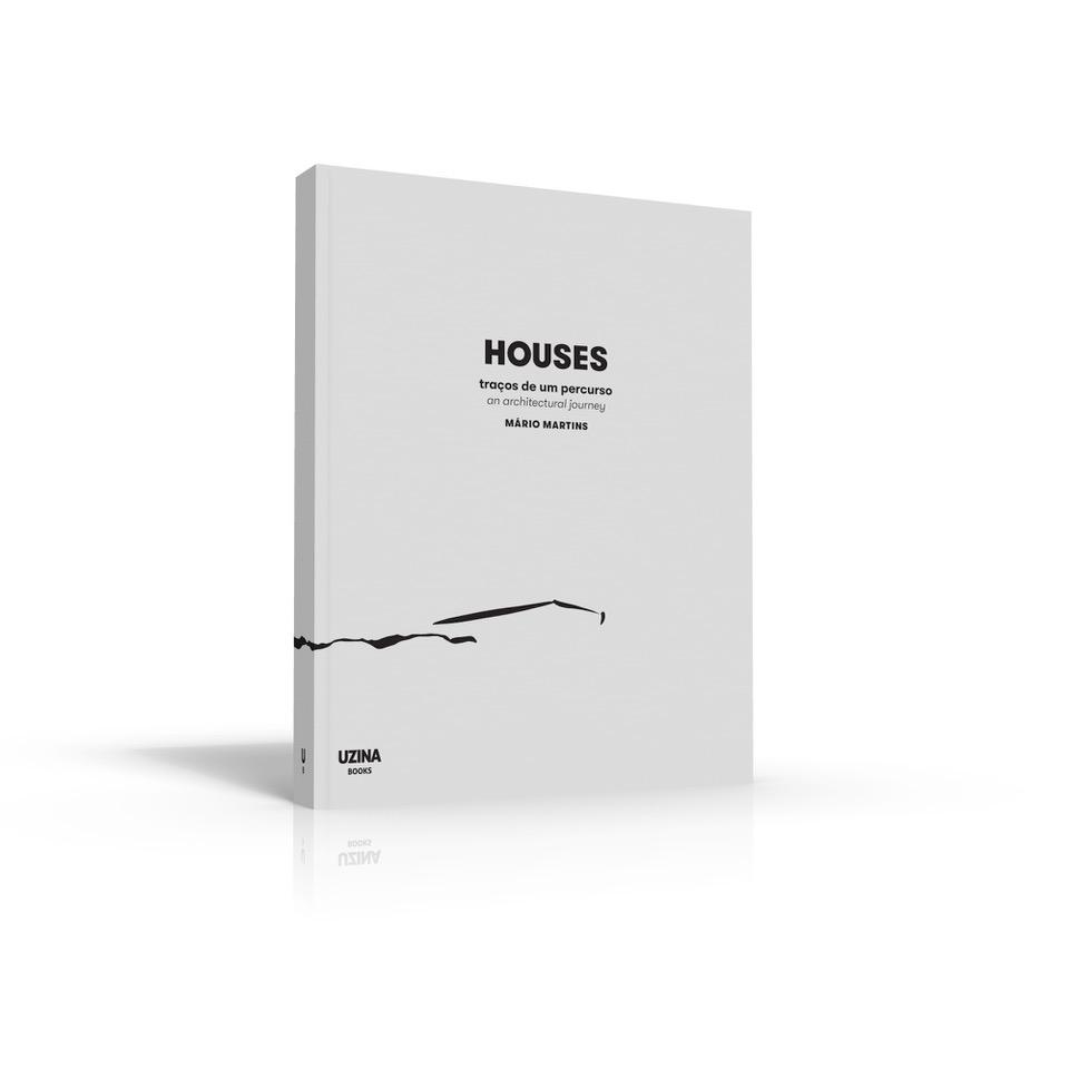 Houses, Traços de um Percurso, an Architectural Journey, Mário Martins